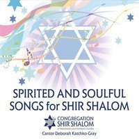Spirited and Soulful Songs for Shir Shalom