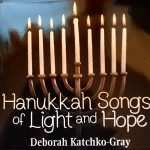 Hanukkah Songs of Light and Hope by Cantor Deborah Katchko-Gray